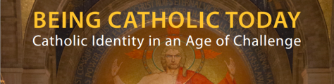 Being_Catholic_in_an_age_of_challenge
